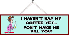 Woman Coffee Lover Funny Quote Sign