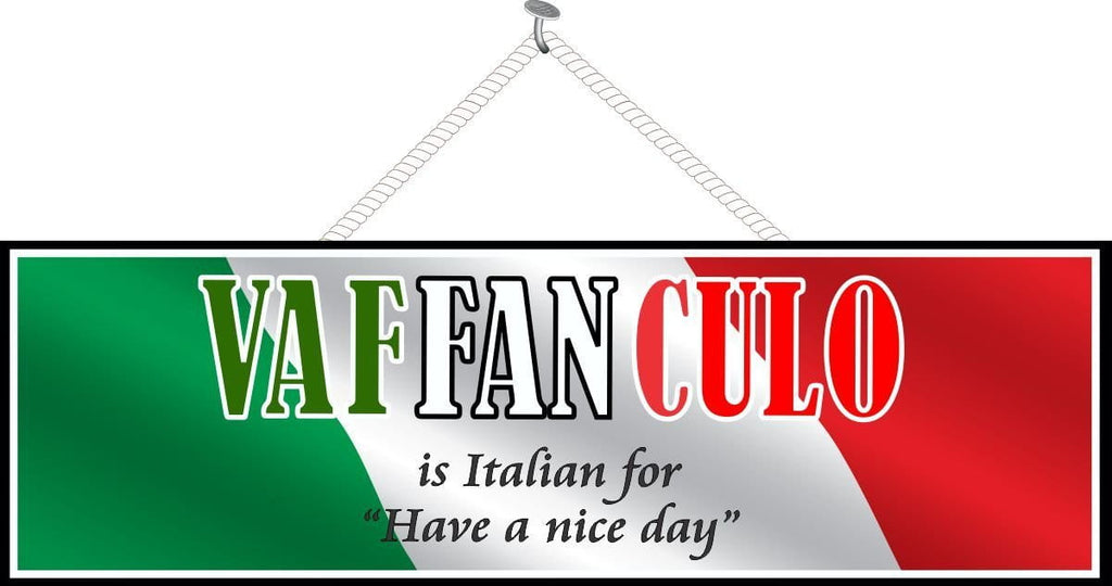 Vaffanculo Have a Nice Day in Italian Flag Funny Sign with Green, White and Red Text