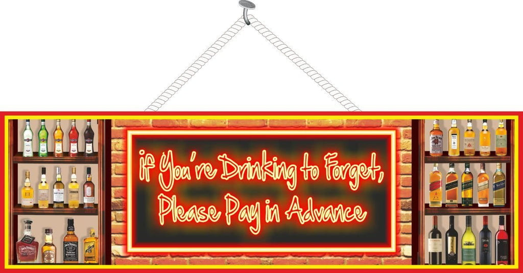 If You're Drinking to Forget Pay in Advance Funny Bar Sign with Neon Lights