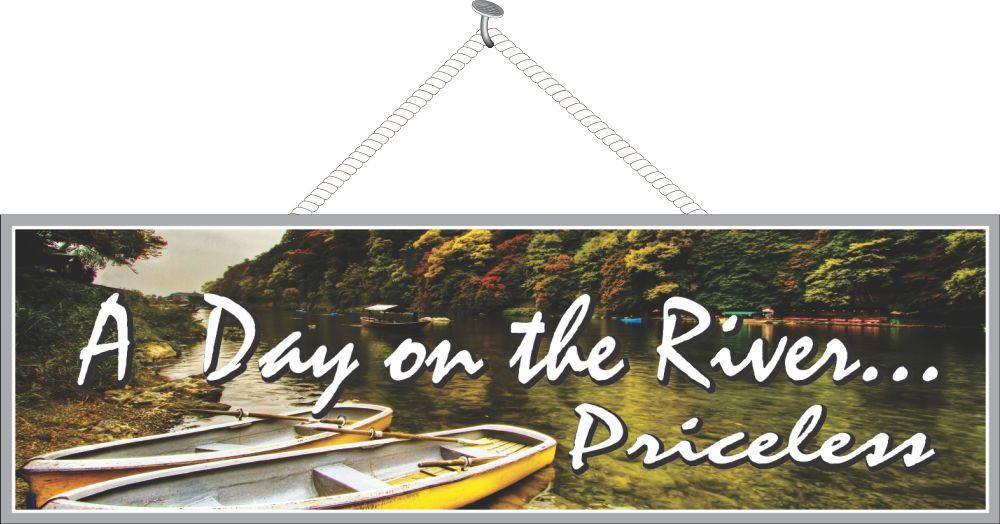 A Day on the River… Priceless Inspirational Quote Sign with River & Row Boats