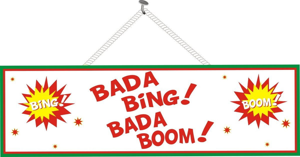 Bada Bing Bada Boom Funny Sign in Yellow & Red