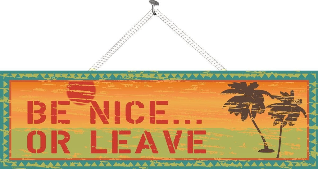 Be Nice Or Leave Funny Sign with Distressed Wood Background, Retro Border, Orange Sun & Stenciled Letter Font