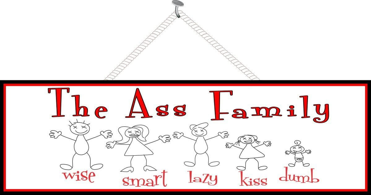 The Ass Family Funny Quote Sign with Stick Figures
