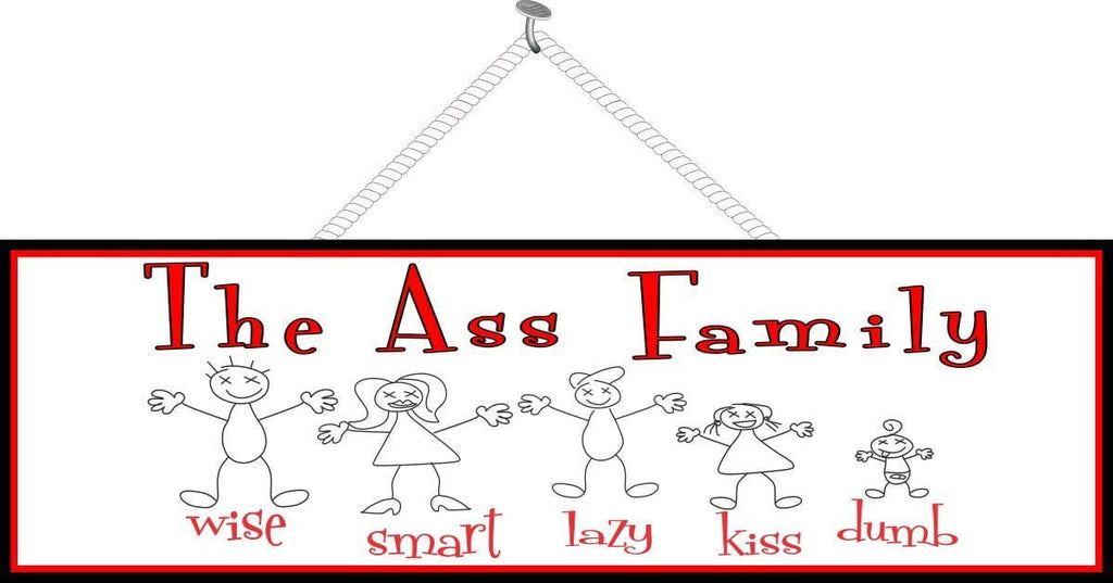 Ass Family Funny Sign with Hand Drawn Stick Figures