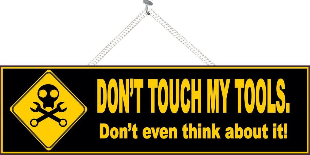 Don't Touch My Tools Funny Warning Sign in Black & Yellow