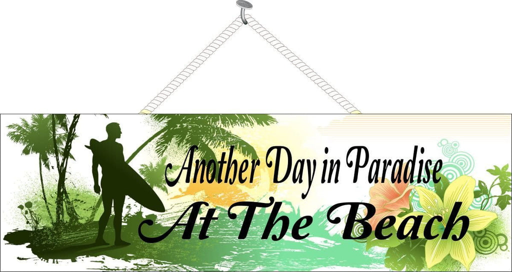 Another Day in Paradise Beach Sign with Surfer Silhouette & Hibiscus Blossoms