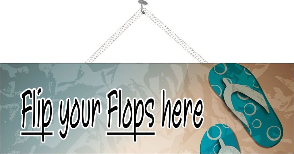 Flip Your Flops Here Beach Welcome Sign with Teal Flip Flops