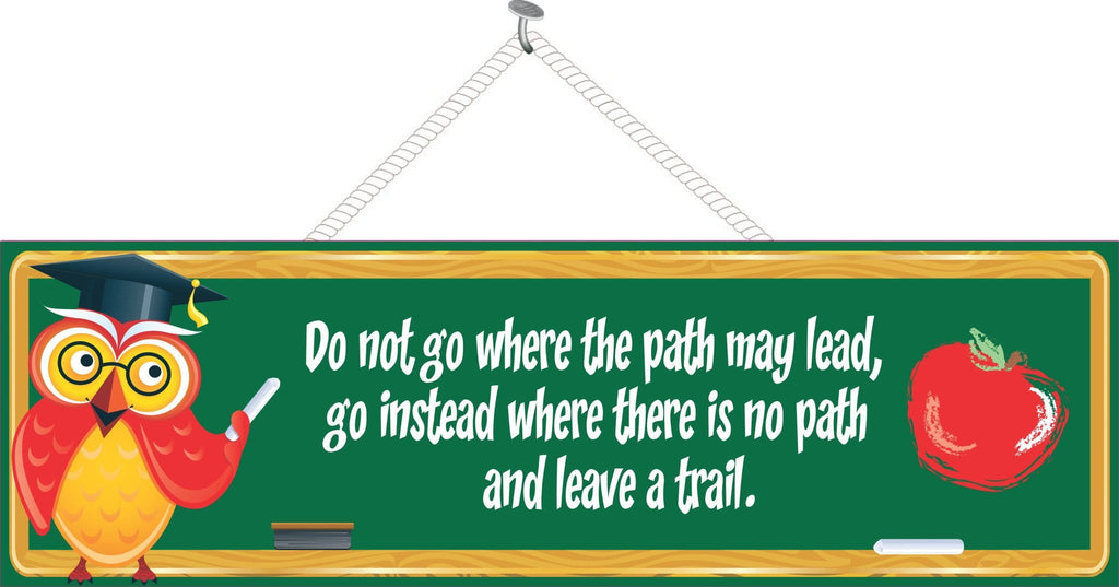 Do Not Go Where the Path May Lead Teacher Quote Sign with Owl & Red Apple