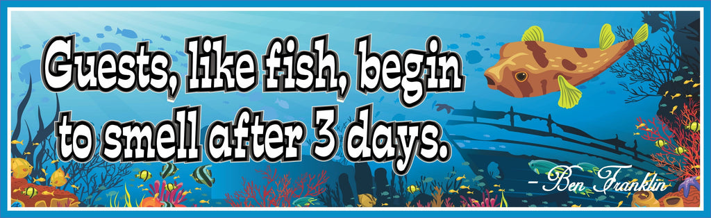 Guests, Like Fish, Begin to Smell After 3 Days Underwater Novelty Sign with Benjamin Franklin Quote