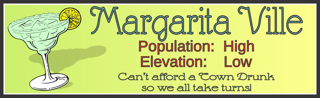 Margarita Ville City Sign with Margarita, Lemon Garnish & Funny Quote