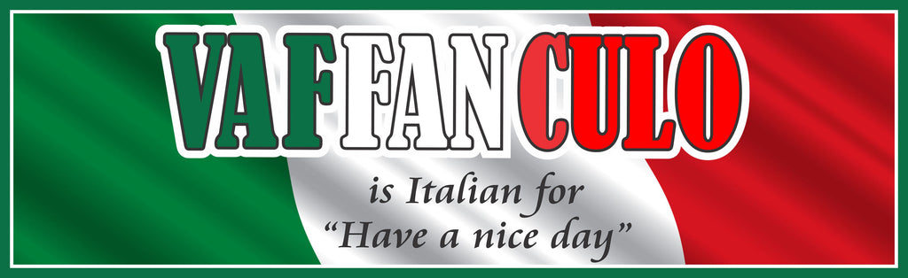 Vaffanculo Have a Nice Day in Italian Flag Funny Sign