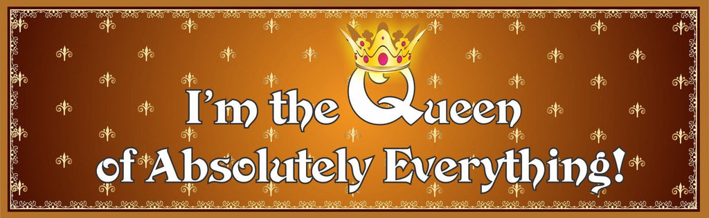 Queen of Everything Funny Sign with Crown