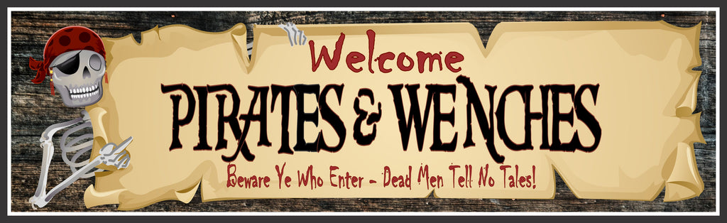 Pirates & Wenches Welcome Sign with Skeleton Swashbuckler, Eyepatch and Parchment Paper Banner