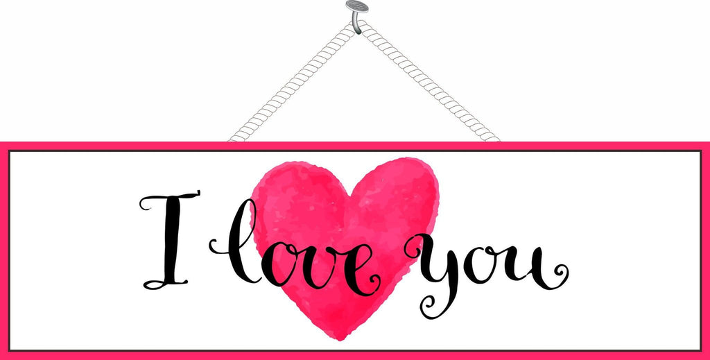 I Love You Inspirational Sign With Pink Heart