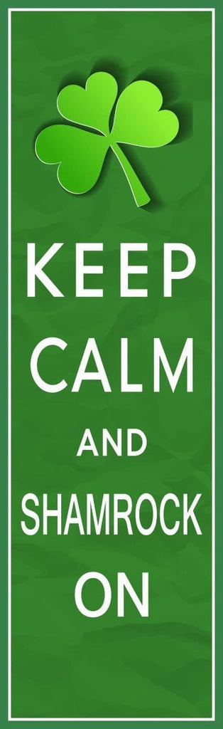 Keep Calm and Shamrock On Irish Sign