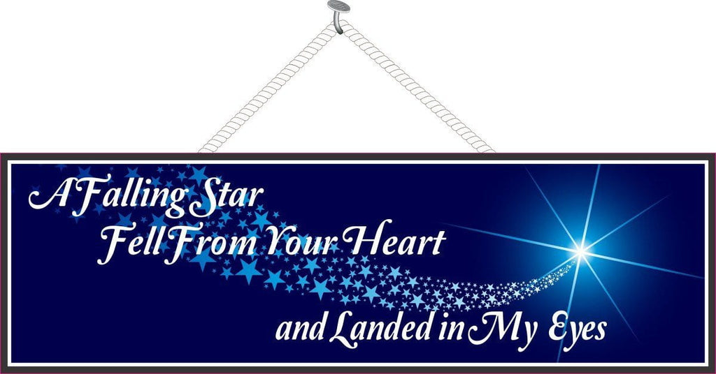 A Falling Star Fell From Your Heart and Landed in My Eyes Love Quote Sign with Shooting Star