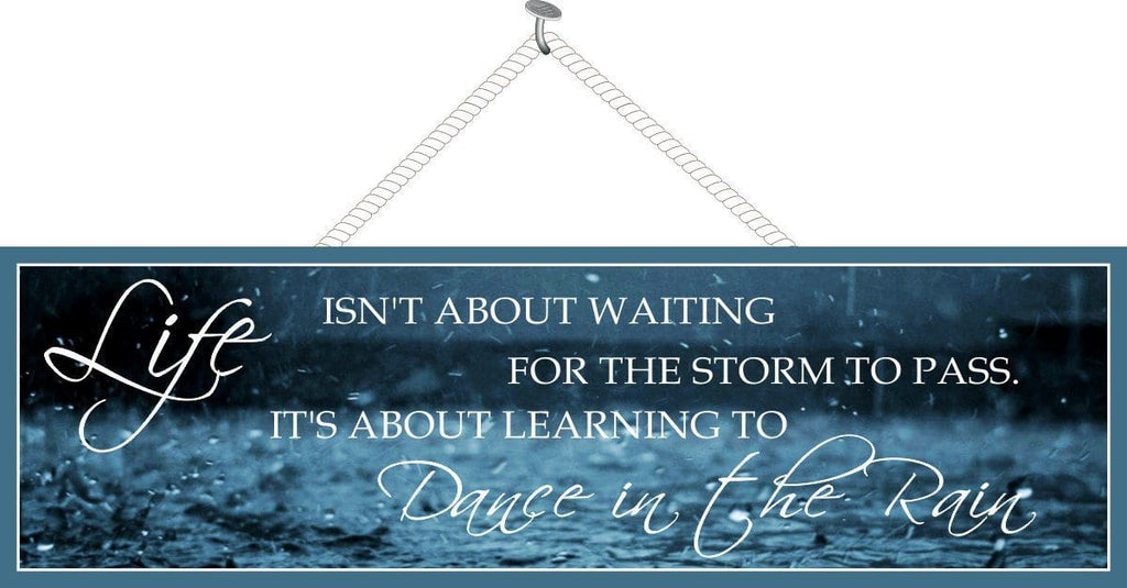 Dance in the Rain Inspirational Quote Sign with Blue Background & Raindrops