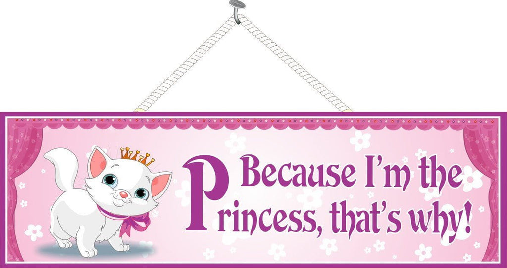 """Because I'm the Princess"" Pink Quote Sign with Cute White Kitten Wearing Crown"