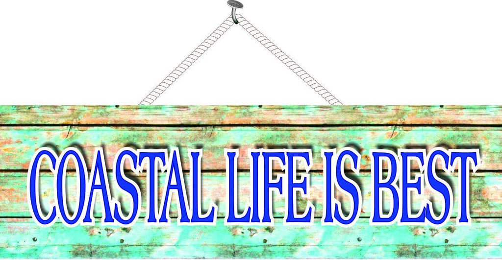 Coastal Life is Best Distressed Wood Sign
