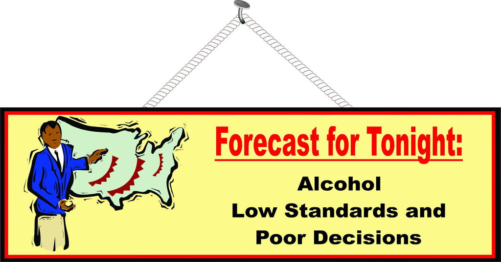 Forecast for Tonight Funny Sign with Weatherman Graphic