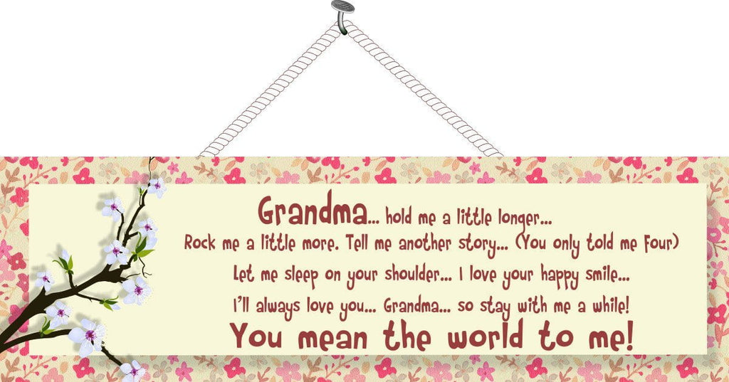 Grandma Hold Me a Little Longer Inspirational Quote Sign with Cherry Blossoms