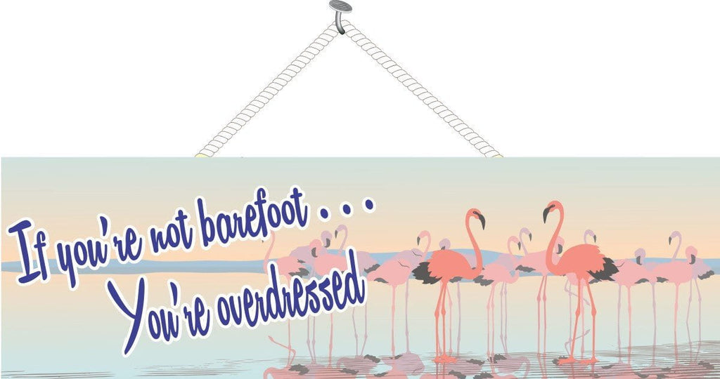 If You're Not Barefoot You're Overdressed Funny Quote Beach Sign with Pastel Pink Flamingos