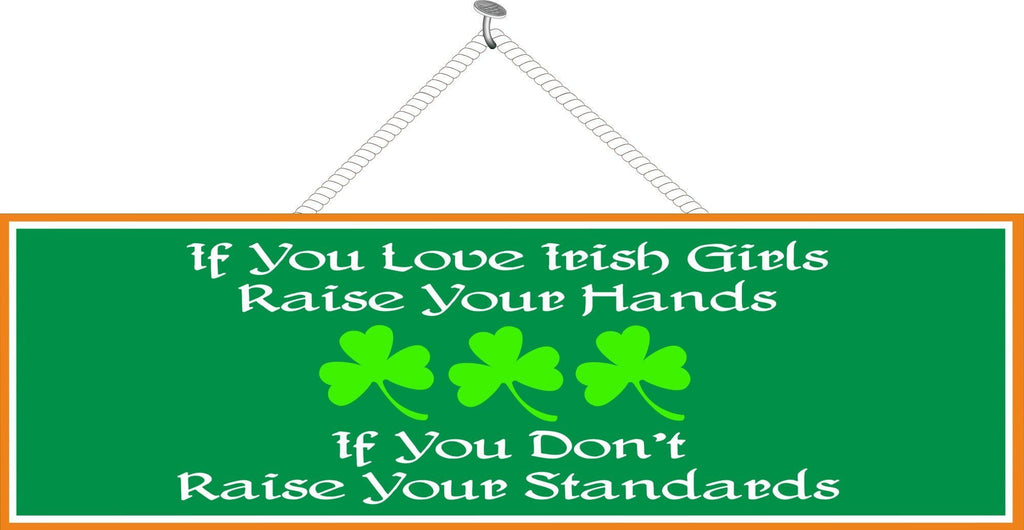 Green Irish Girls Funny Quote Sign with Clovers