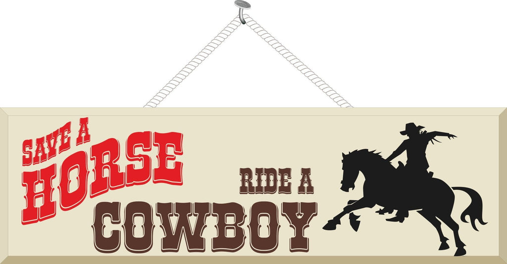 Funny Cowboy Quote Sign with Horse Silhouette