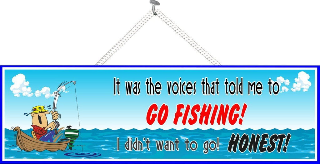 The Voices Told Me to Go Fishing Funny Quote Sign