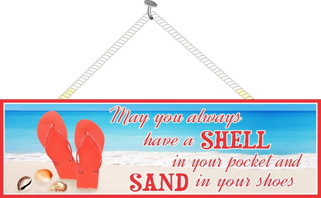 May You Always Have a Shell in Your Pocket & Sand in Your Shoes Beach Sign with Red Flip Flops and Natural Seashells