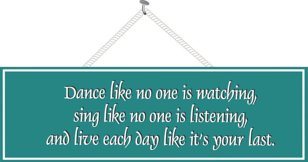 Dance Like No One is Watching Inspirational Quote Sign in Teal Green or Pink