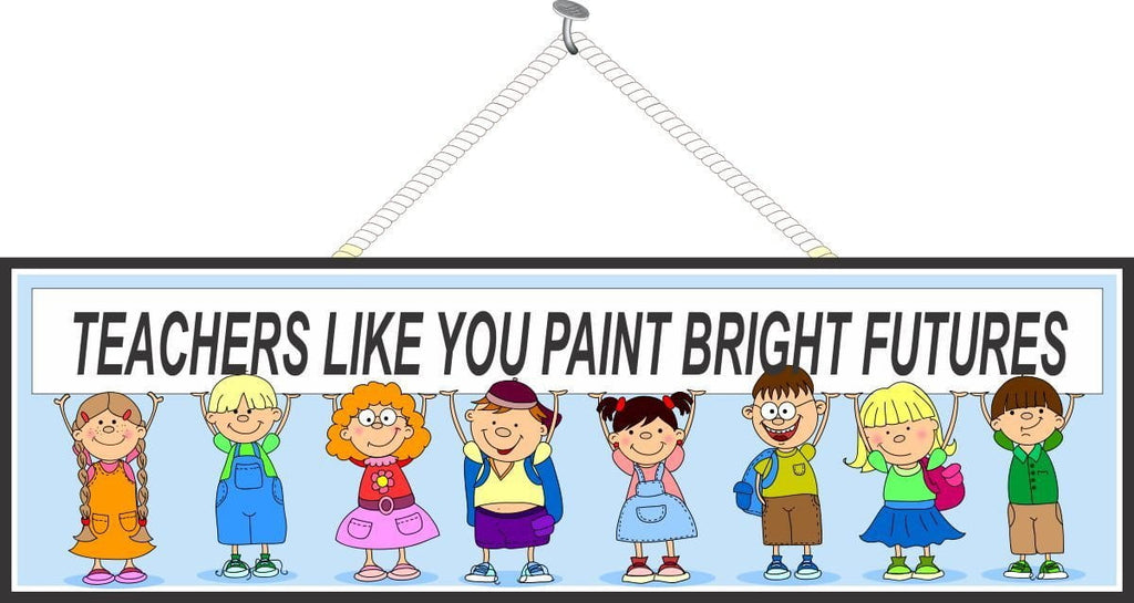 Teachers Like You Paint Bright Futures