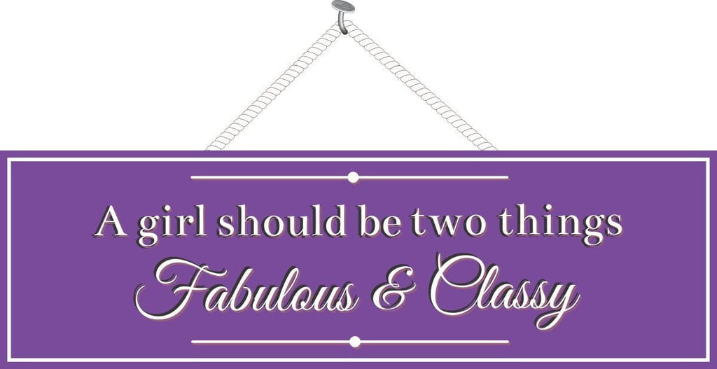 A Girl Should Be Two Things Fabulous & Classy Funny Quote Sign in Purple