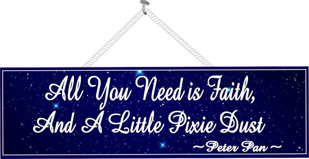 All You Need is Faith and a Little Pixie Dust Inspirational Quote Sign with Stars