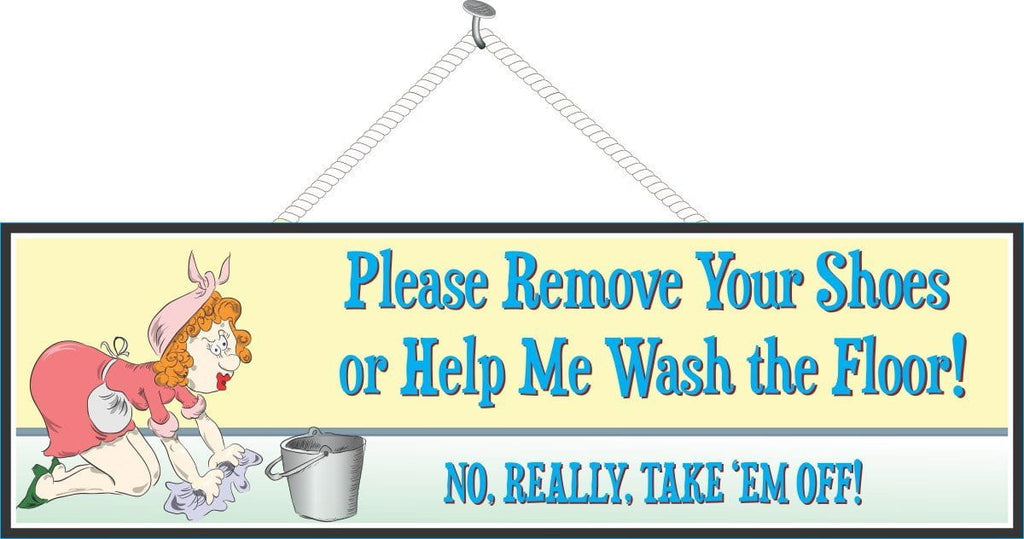 Remove Shoes Funny Quote Sign with Light Skinned Woman Scrubbing Floor