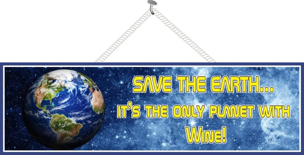 Wine Quote Sign with Planet Earth and Outer Space