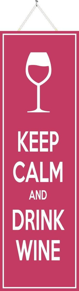 Keep Calm and Drink Wine Quote Sign in Pink and White with Full Wine Glass Icon