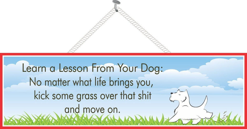 Funny Quote Sign with White Dog