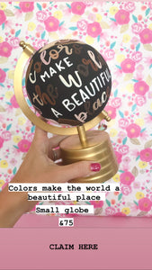 Pre-Order Small Globe: Colors make the world a beautiful place.