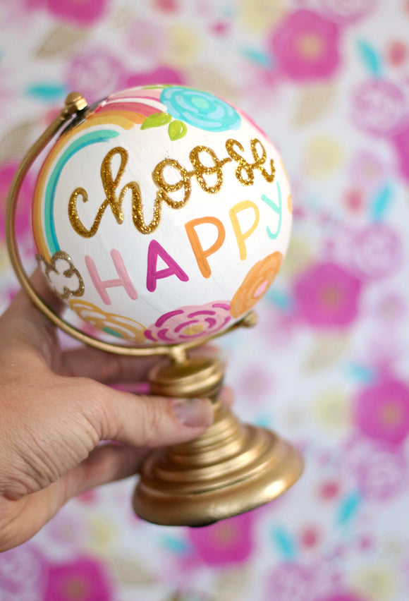 DAY 1: Choose Happy Mini Painted Globe