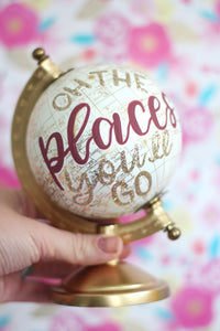 "Day 13: ""Oh the places you'll go"" mini Painted globe"