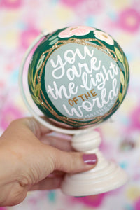 "Day 14: White/Green ""You are the light of the World"" Painted Mini Globe"