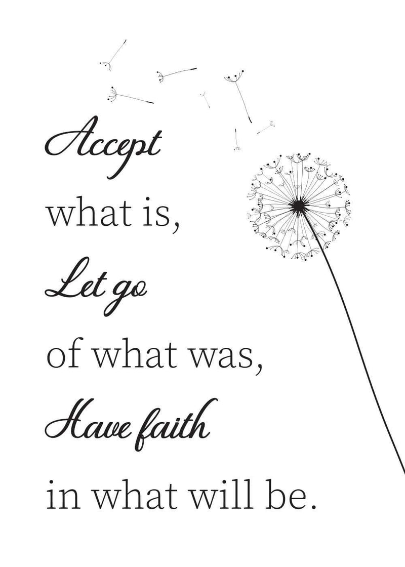 Accept what is let go...