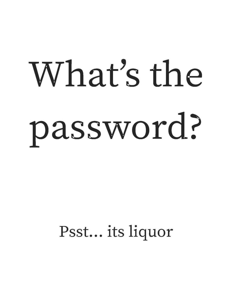 Whats the password liquor...