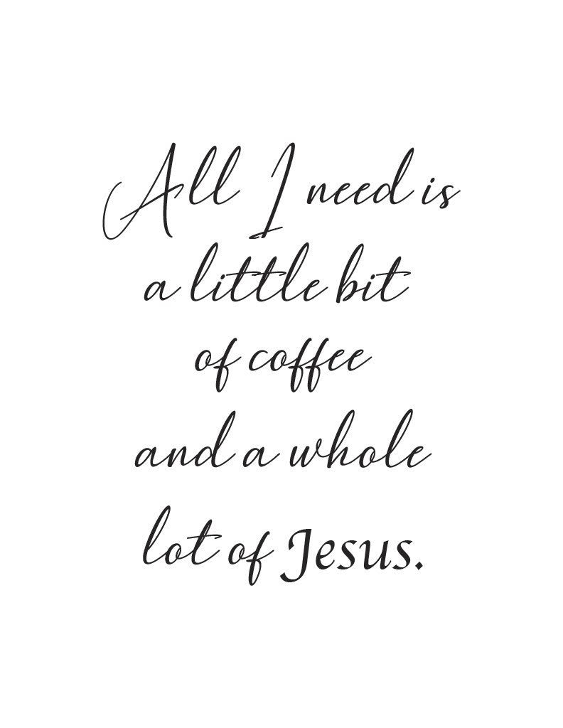 All I need is a little bit of coffee