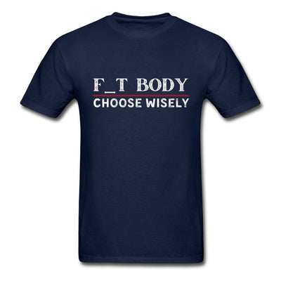 F_T Body: Choose Wisely - This BAM Life