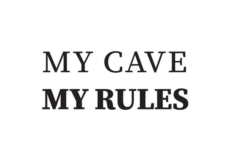 My Cave my rules - This BAM Life