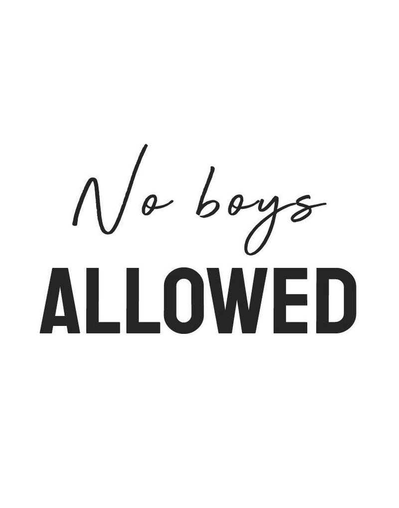 No boys allowed - This BAM Life