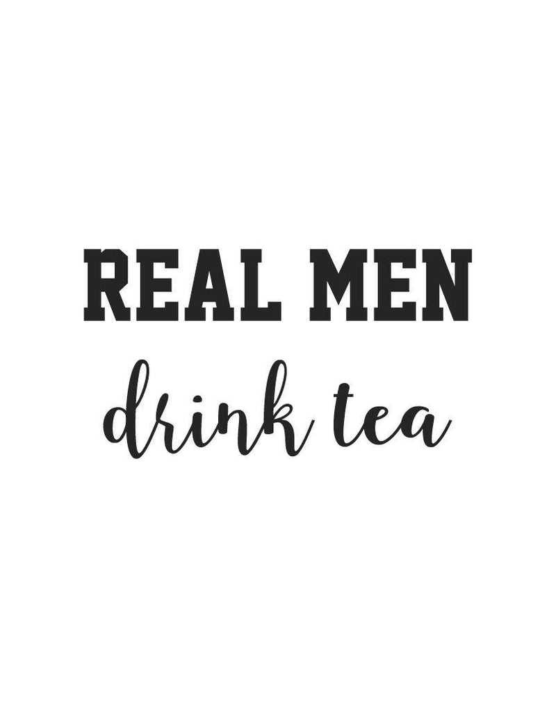 Real men drink tea - This BAM Life