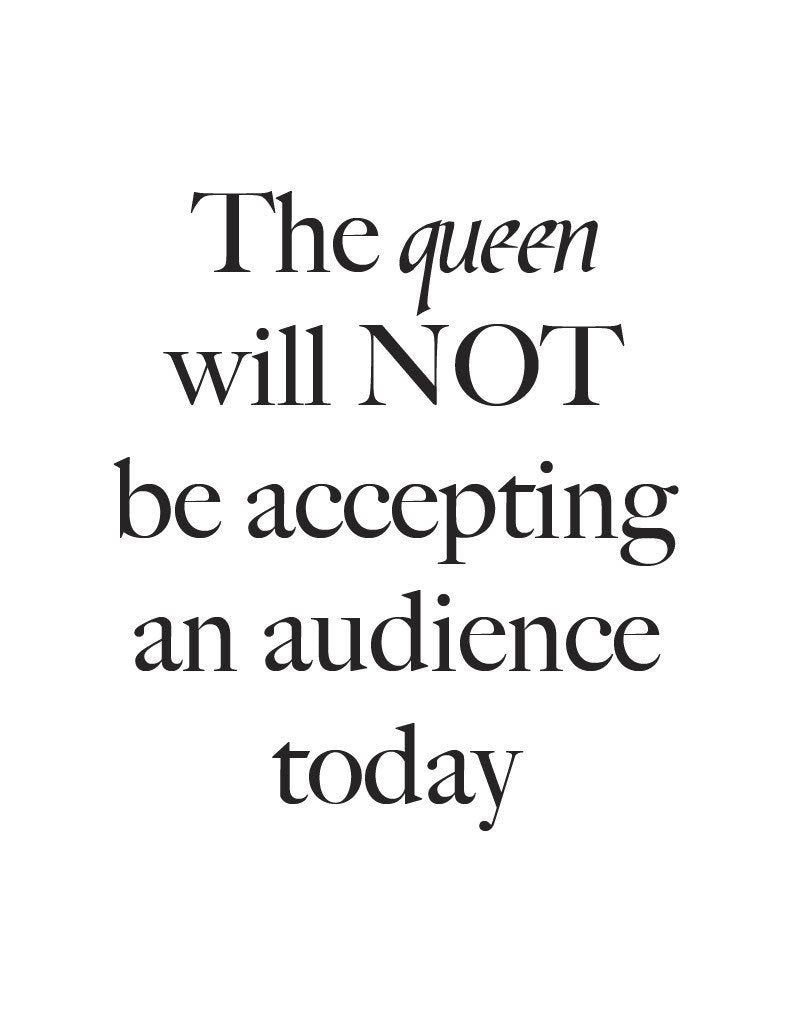 The queen will not be accepting - This BAM Life